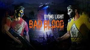 Dying Light: Bad Blood (Beta) для стима (последний день)