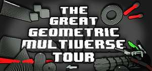 [STEAM] THE GREAT GEOMETRIC MULTIVERSE TOUR